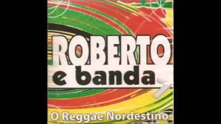 ROBERTO E BANDA O Reggae Nordestino vol.1
