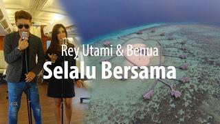 SELALU BERSAMA - Rey Utami & Benua