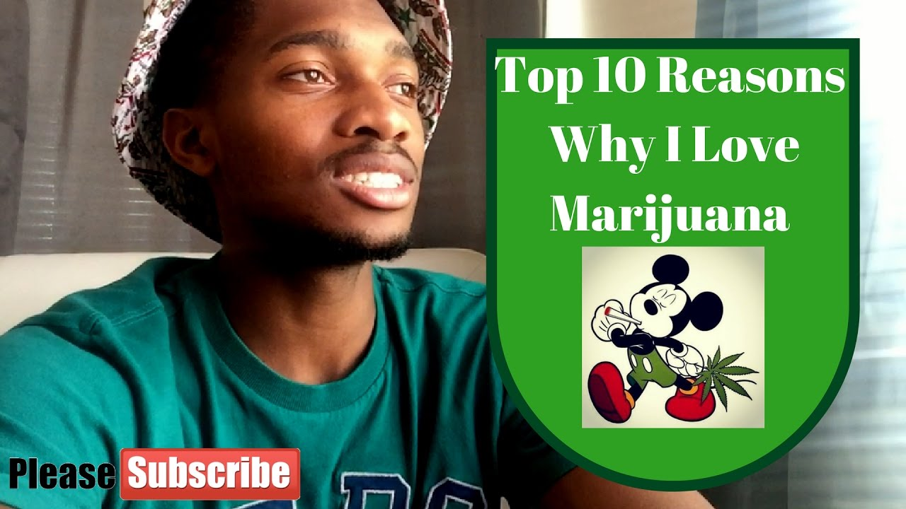 the top ten reasons marijuana should Top 10 reasons marijuana should be legal even though marijuana continues to be illegal in many parts of the world, there are still individuals who secretly grow and use the product at the confines of their homes.