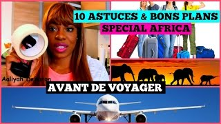 [n°2] 10 ASTUCES que tout le monde doit connaître avant de voyager! SPECIAL AFRICA