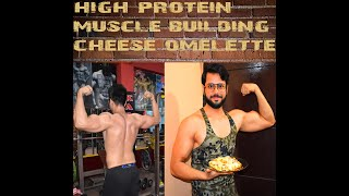 CHEESE OMELETTE FOR MUSCLE BUILDING
