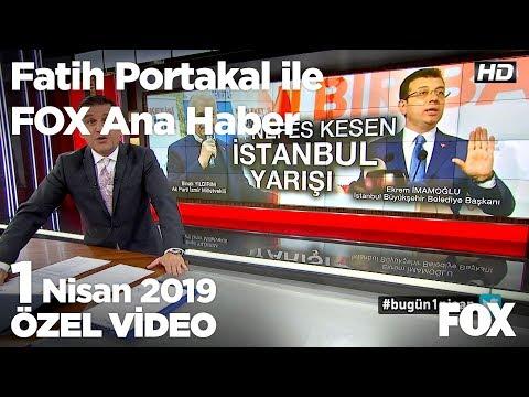 Yıldırım da İmamoğlu da kazandığını açıkladı! 1 Nisan 2019 Fatih Portakal ile FO