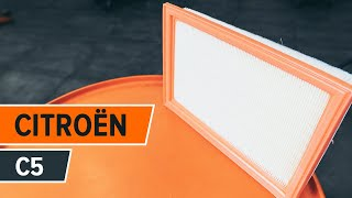 Comment changer Filtre à Air CITROËN C5 II Break (RE_) - guide vidéo