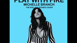 Michelle Branch - Play With Fire