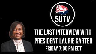 The Last Interview with President Laurie Carter - Premiering Friday, May 14