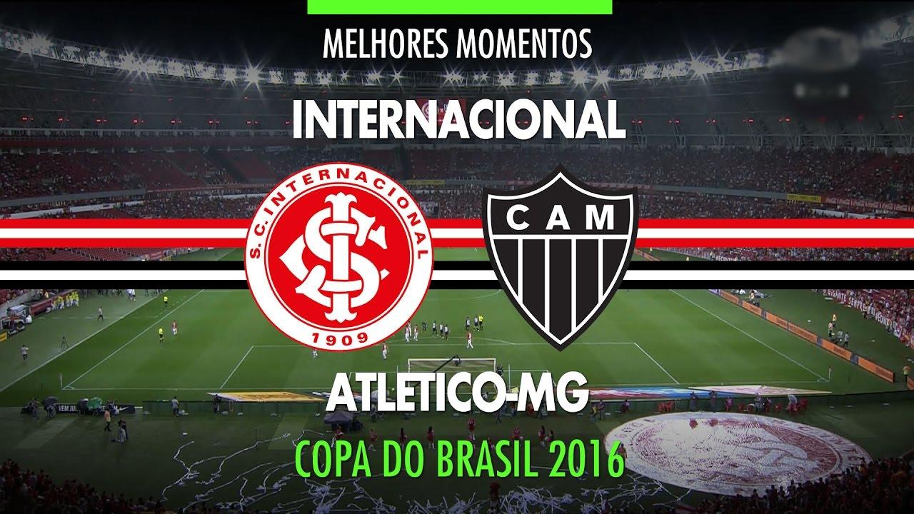 Melhores Momentos Internacional 1 X 2 Atletico Mg Copa Do Brasil 26 10 2016 Youtube