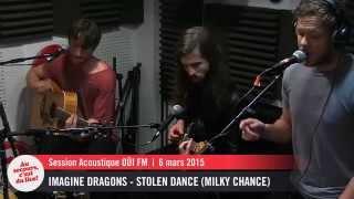 Imagine Dragons - Stolen dance (Milky Chance) - Session Acoustique OÜI FM