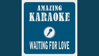Waiting for Love (Karaoke Version) (Originally Performed By Avicii)