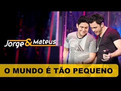 Jorge & Mateus - O Mundo É Tão Pequeno - DVD O Mundo é Tão Pequeno-