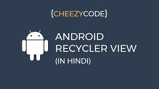 Android RecyclerView Tutorial - Working Example In Hindi | Cheezy Code Hindi