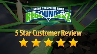 Rebounderz of Orlando, FL - Remarkable Five Star Review on Yelp