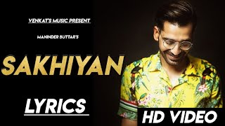 Sakhiyan | Lyrics | Maninder Buttar | Babbu | Mixsingh | New Punjabi songs| VENKAT'S MUSIC 2019