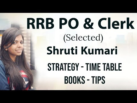 How I cleared RRB PO & Clerk 2018 with self preparation - RRB PO Strategy, Tips ,Books & Time Table