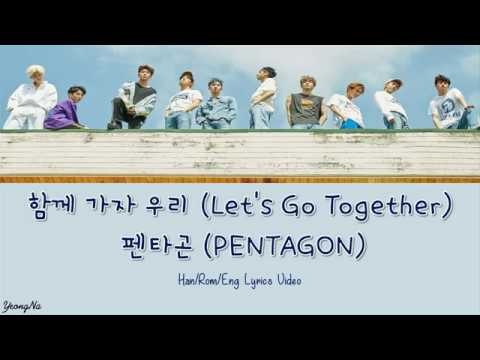 [Han/Rom/Eng]함께 가자 우리 (Let's Go Together) - 펜타곤 (PENTAGON) Lyrics Video (NO Color Coded)