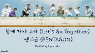 Han Rom Eng 함께 가자 우리 Let S Go Together 펜타곤 PENTAGON Lyrics Video NO Color Coded