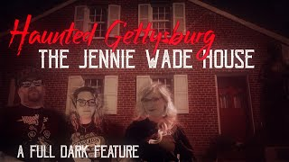 Haunted GETTYSBURG - The Jennie Wade House with Heather Explores