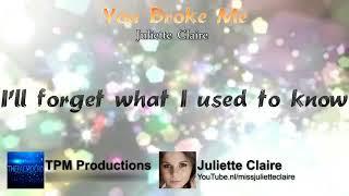 Juliette Claire - You broke me (Lyrics)
