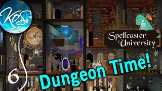 Spellcaster University - BLOODY DUNGEONS! - First Look, Let's Play, Ep 06