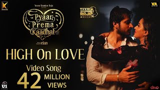 High On Love -  Song | Pyaar Prema Kaadhal | Yuvan Shankar Raja | Harish Kalyan, Raiza | Elan