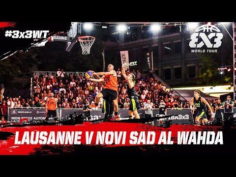 Lausanne v Novi Sad Al Wahda - Final - Full Game - FIBA 3x3 World Tour Lausanne Masters 2017