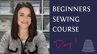 Gambar cover Beginners Sewing Course -  Day 1 - The Basics