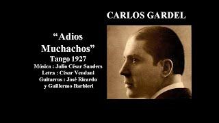 Carlos Gardel - Adios Muchachos -Tango