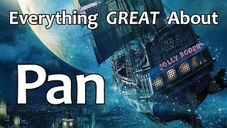 Everything GREAT About Pan!