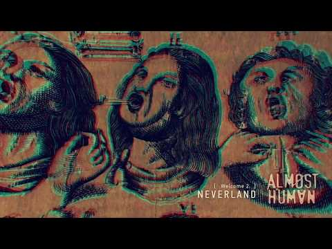 Almøst Human | Welcome 2 Neverland