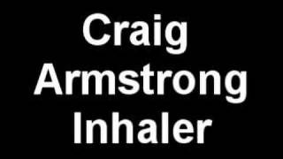 Craig Armstrong - Inhaler