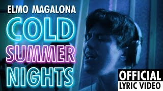 Elmo Magalona - Cold Summer Nights (Official Lyric Video)