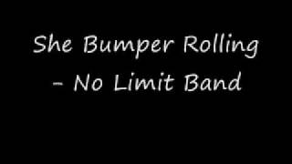 She Bumper Rolling - No Limit Band