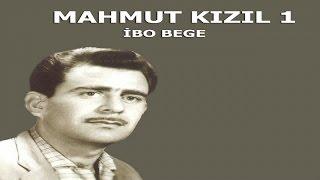 Mahmut Kızıl İbo Bege - Kürtçe Uzun Havalar
