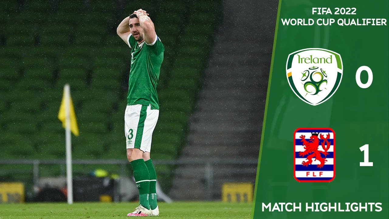 HIGHLIGHTS   Ireland 0-1 Luxembourg - FIFA 2022 World Cup Qualifier