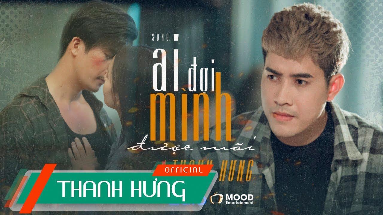 AI ĐỢI MÌNH ĐƯỢC MÃI – THANH HƯNG | OFFICIAL MUSIC VIDEO