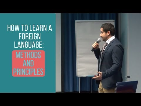 How to learn a foreign language: methods and principles