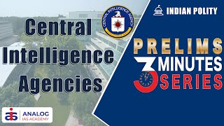 Central Intelligence Agencies - IB, RA&W, CEIB and NTRO   Indian Polity   Prelims 3 Minutes Series