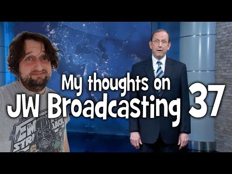My thoughts on JW Broadcasting 37 - October 2017 (with Harold Corkern)