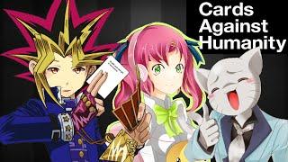 CARDS AGAINST HUMANITY - w/ The Anime Man & Misty Chronexia