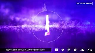 Clean Bandit - Rockabye ft. Sean Paul & Anne-Marie (Avantic & Pur3 Remix)