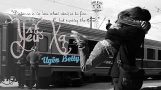 Yêu Xa - Uyên Betty ♫♪♪ Học đường nổi loạn Ost [ HD 1080 ] [ Lyrics ]