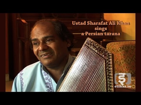 Ustad Sharafat Ali Khan: Tarana in Farsi
