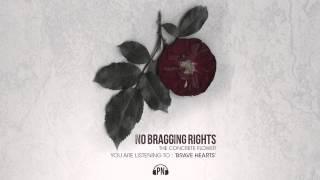 """No Bragging Rights """"Brave Hearts"""""""