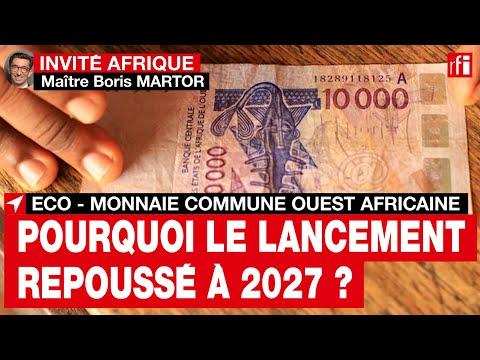 Download Eco, la monnaie commune ouest-africaine : pourquoi le lancement est-il repoussé à 2027 ?