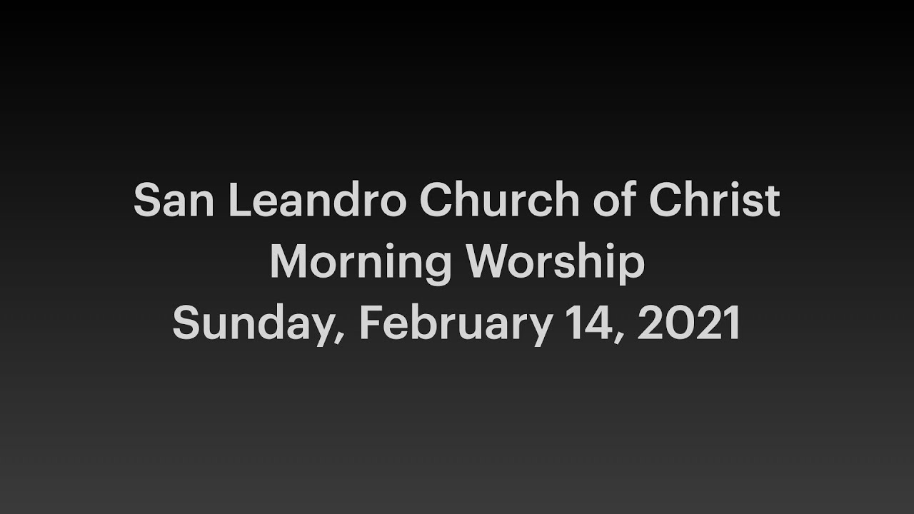 February 14, 2021 Worship