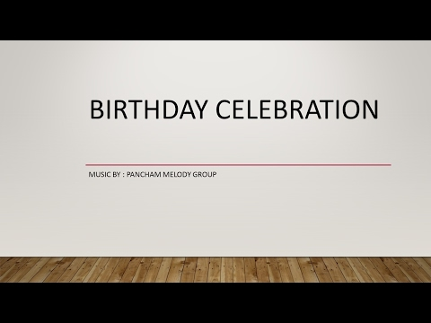 Celebrating Birthday | Happy Birthday Music | Created By Pancham Melody Group up up