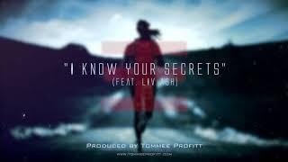 I Know Your Secrets - Tommee Profitt (feat. Liv Ash)