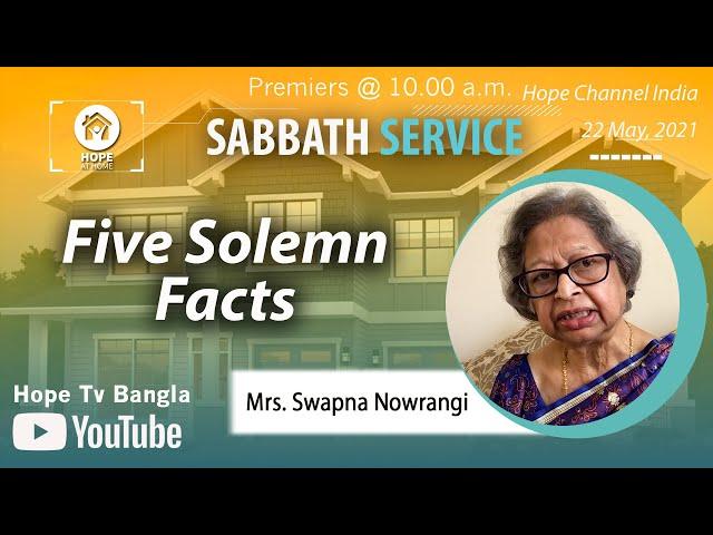 Bangla Sabbath Service | Five Solemn Facts | Mrs. Swapna Nowrangi | 22 May 2021