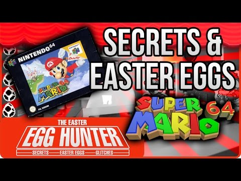 Super Mario 64 Secrets and Easter Eggs - The Easter Egg Hunter