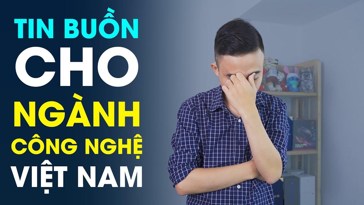 Tin buồn cho người yêu công nghệ Việt Nam sau Covid-19