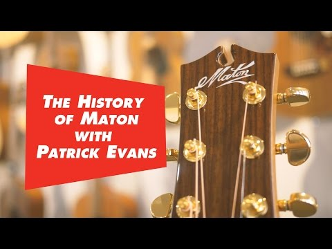 The History of Maton - Interview with Patrick Evans Part 1